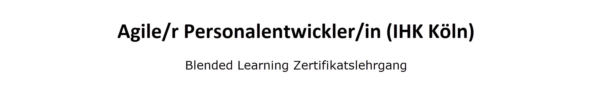 Agile/r Personalentwickler/in (IHK) Blended Learning Zertifikatslehrgang